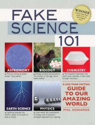 Книга Fake Science 101: A Less-Than-Factual Guide to Our Amazing World