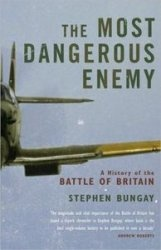 Книга The Most Dangerous Enemy The Definitive History of the Battle of Britain