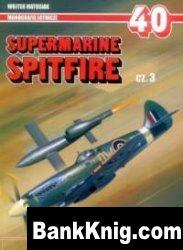 Книга Supermarine Spitfire cz. 3 (Monografie Lotnicze 40)