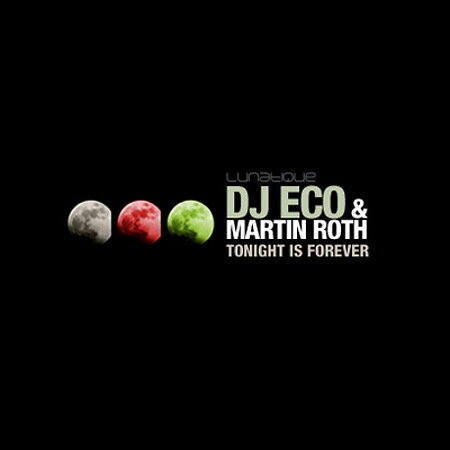 DJ Eco and Martin Roth - Tonight Is Forever