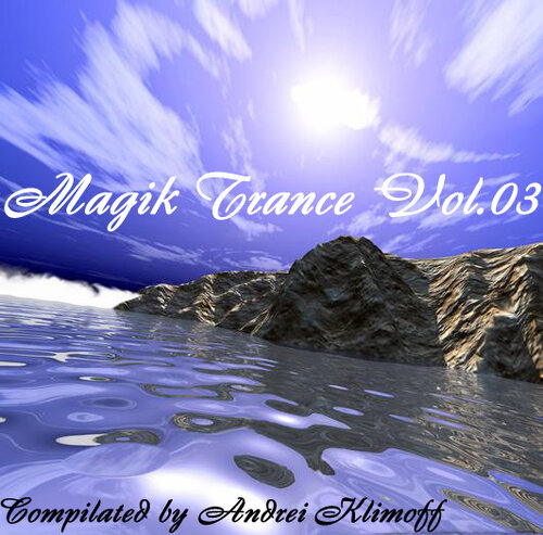 Magik Trance vol.03 Compilated by Andrei Klimoff ( ...