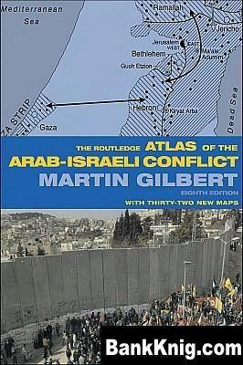 Книга The Routledge Atlas of the Arab-Israeli Conflict pdf (e-book) 10Мб