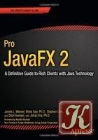 Книга Pro JavaFX 2: A Definitive Guide to Rich Clients with Java Technology