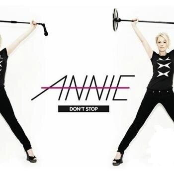 Annie - Don't Stop
