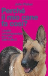 Книга Perché il mio cane fa così? L'analisi comportamentale per i cani dalla A alla Z
