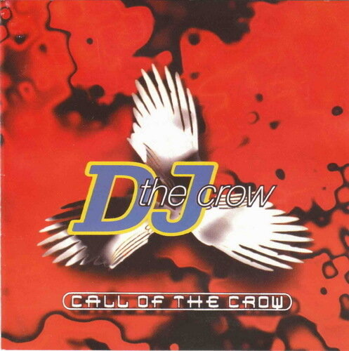 Dj The Crow - Call Of The Crow (1997)