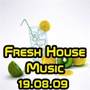 Fresh House Muisc (19.08.09)