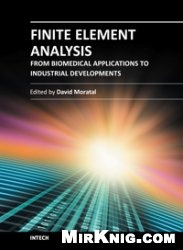 Книга Finite Element Analysis - From Biomedical Applications to Industrial Developments