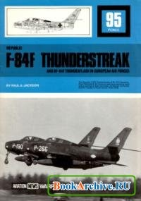 Republic F-84F Thunderstreak and RF-84F Thunderflash in European Air Forces (Warpaint Series No.1).