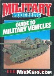 Книга Military Modelling Guide to Military Vehicles