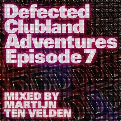 Defected Clubland Adventures Episode 7 (2009)