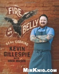 Книга Fire in My Belly: Real Cooking