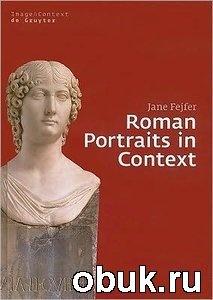 Книга Roman Portraits in Context