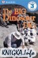 The Big Dinosaur Dig (DK Readers)