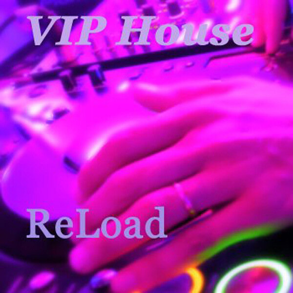 VIP HOUSE - ReLoad