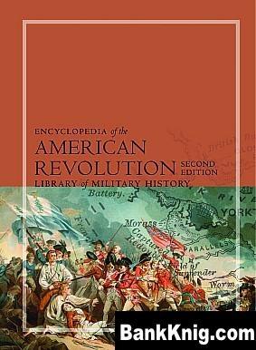 Книга Encyclopedia of the American Revolution pdf (e-book) 30,9Мб