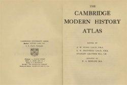 The Cambridge Modern  History Atlas