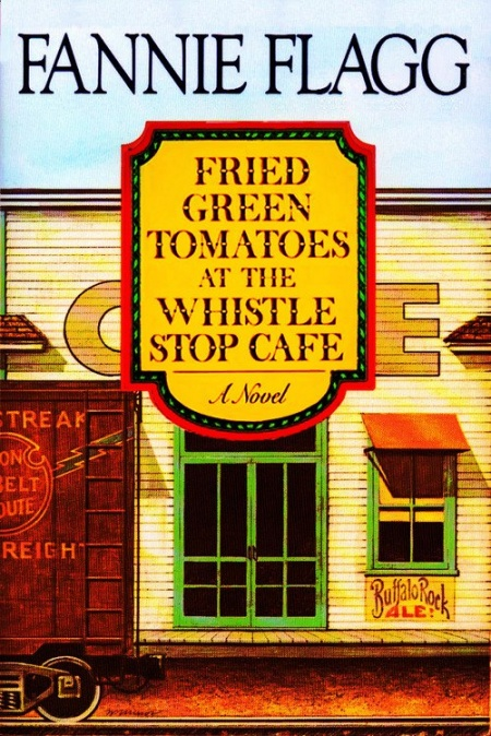 « Fried Green Tomatoes at the Whistle Stop Cafe »