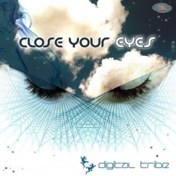 Digital Tribe - Close Your Eyes - 2008