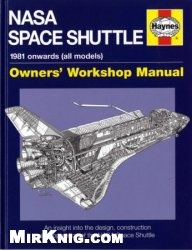 NASA Space Shuttle: 1981 onwards (all models) (Owners' Workshop Manual)