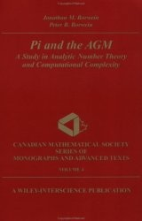 Книга Pi and the AGM: A Study in Analytic Number Theory and Computational Complexity (Canadian Mathematical Society Series of Monographs and Advanced Texts)