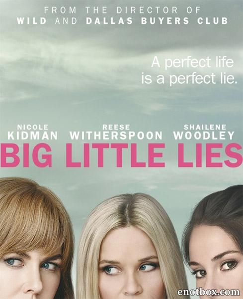 Большая маленькая ложь (1 сезон: 1-7 серии из 7) / Big Little Lies / 2017 / ПМ (Novamedia), СТ / WEBRip + 720p + 1080p