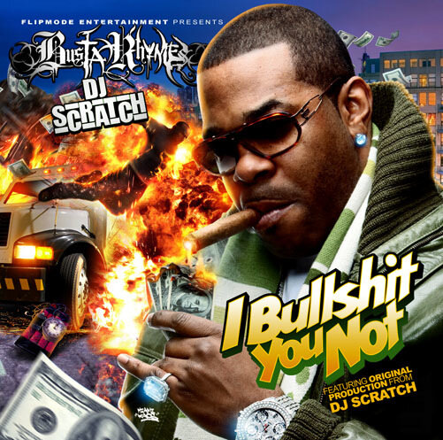 DJ Scratch And Busta Rhymes - I Bullshit You Not (2009)