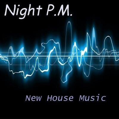 Night P.M. - New House Music (2009)