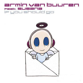 Armin Van Buuren Feat Susana-If You Should Go &  B ...