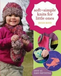 Книга Soft + Simple Knits For Little Ones