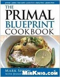 Книга The Primal Blueprint Cookbook