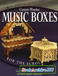 Custom Wooden Music Boxes for the Scroll Saw.