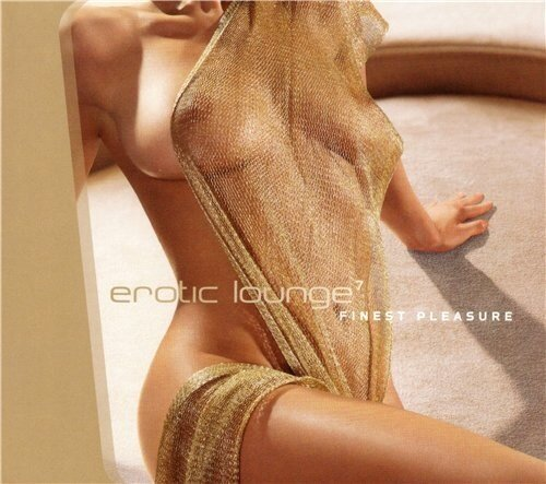 Erotic Lounge 7 - Finest Pleasure (2008)