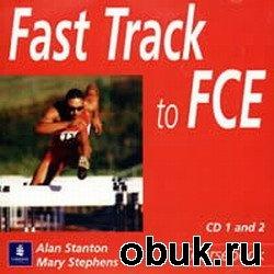 Аудиокнига Stanton A., Stephens M - Английский язык Fast Track to FCE