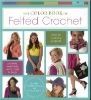 Книга The Color Book of Felted Crochet