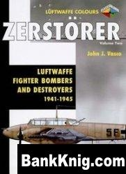 Книга Zerstorer Volume Two: Luftwaffe Fighter-Bombers and Destroyers 1941-1945 (Luftwaffe Colours)