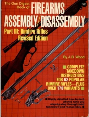 Книга The Gun Digest Book of Firearms Assembly Disassembly Part 3