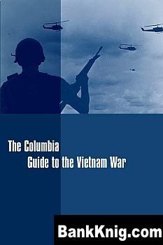 Книга The Columbia Guide to the Vietnam War pdf (e-book) 2,35Мб