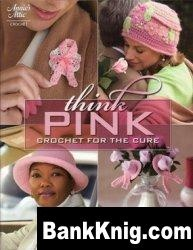 Книга Think Pink: Crochet for the Cure