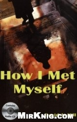 Аудиокнига How I met Myself (Audio)