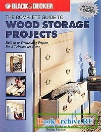 Журнал The Complete Guide To Wood Storage Projects.