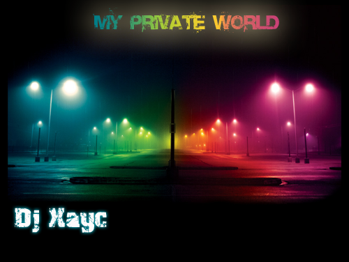 Dj Xayc - My private world