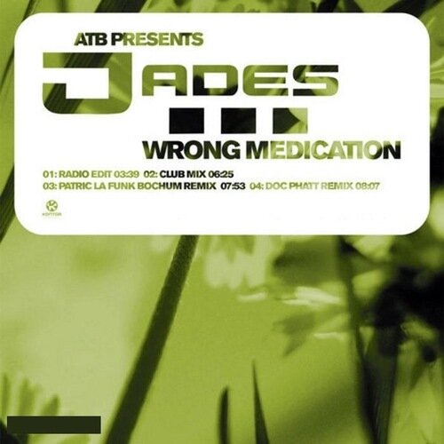 ATB pres. Jades - Wrong Medication (incl. Patric l ...