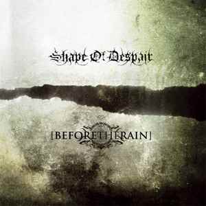Shape of Despair / Before the Rain > Split  (2011)