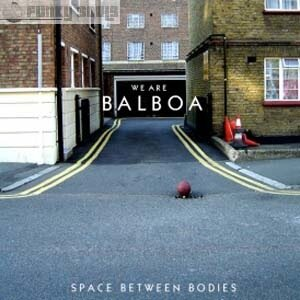 We Are Balboa - Space Between Bodies
