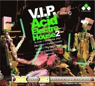 V.I.P. Acid Electro House 2 (2008)