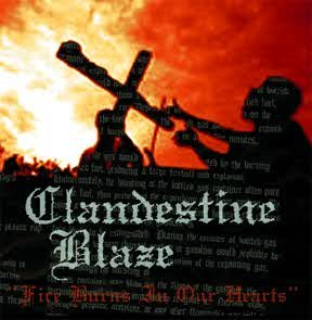 Clandestine Blaze : Fire Burns in Our Hearts