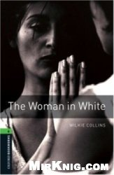 Аудиокнига Oxford Bookworms Library: The Woman in White
