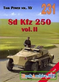 Tank Power vol. XV. Sd Kfz 250 vol. II (Militaria 231).