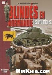 Книга Blindes en Normandie: Les Britanniques (Les mini-guides Histoire & Collections №19)